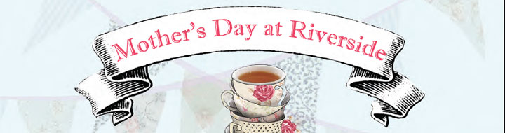 Mothers Day at Riverside